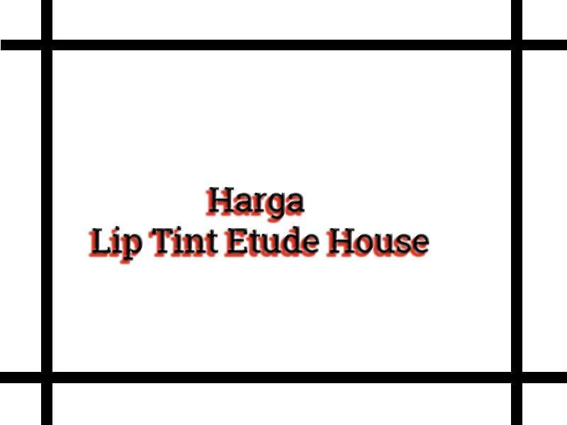 Harga Lip Tint Etude House