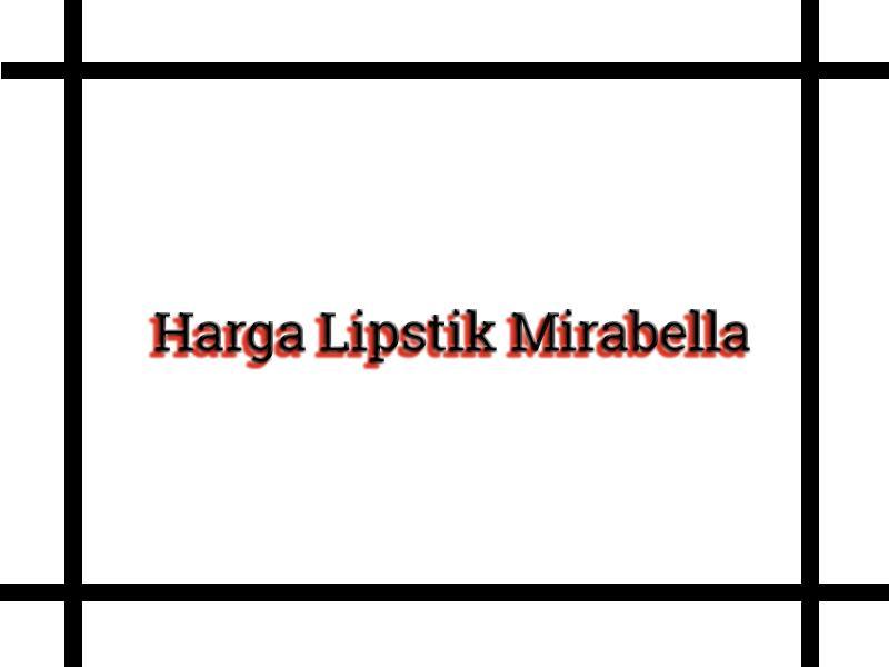 Harga Lipstik Mirabella